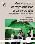 Manual práctico de responsabilidad social corporativa. Gestión, diagnóstico e impacto en la empresa