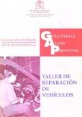 Guías para la Acción Preventiva. Taller de reparación de vehiculos.