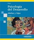 Psicología del desarrollo. Adultez y vejez.