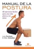Manual de la postura 40 ejercicios fáciles para una vida plena y sin dolor
