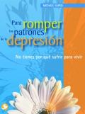 Para romper los patrones de la depresión. No tienes por qué sufrir para vivir.