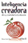 Inteligencia Creadora. Arte y creatividad en la educación