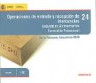 Operaciones de entrada y recepción de mercancías. Industrias Alimentarias. Formación Profesional. 24. ( CD )