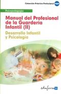 Manual del Profesional de la Guardería Infantil (II). Desarrollo Infantil y Psicología.