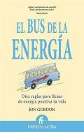 El bus de la energía. Diez reglas para llenar de energía positiva tu vida.