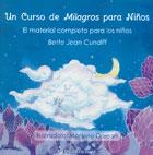 Un curso de milagros para niños. El material completo para los niños
