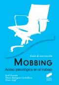 Mobbing. Acoso psicológico en el trabajo. Guías de intervención.
