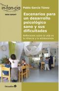 Escenarios para un desarrollo psicológico sano y sus dificultades. Reflexiones sobre la vida en la infancia y la adolescencia