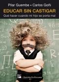 Educar sin castigar. Qué hacer cuando mi hijo se porta mal