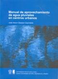 Manual de aprovechamiento de aguas pluviales en centros urbanos.