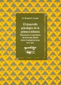 El desarrollo psicológico de la primera infancia. Manual para el seguimiento del desarrollo infantil desde el nacimiento hasta los 6 años