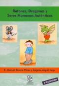 Ratones, Dragones y Seres Humanos Auténticos. Manual de entrenamiento asertivo: estrategias para aumentar la autoestima de jóvenes y adolescentes