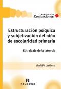 Estructuración psíquica y subjetivación del niño de escolaridad primaria. El trabajo de la latencia