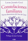 Constelaciones familiares. Nuevas dimensiones del Arte de Curar.