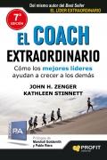 El coach extraordinario. Cómo los mejores lideres ayudan a crecer a los demás.