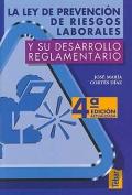 La ley de prevención de riesgos laborales y su desarrollo reglamentario.