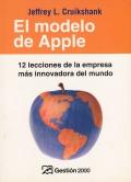 El modelo de Apple. 12 lecciones de la empresa más innovadora del mundo.