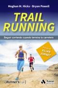 Trail running. Seguir corriendo cuando termina la carretera