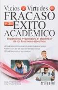Vicios y virtudes del Fracaso y del éxito académico. Diagnostico y guía para el desarrollo de las funciones ejecutivas.