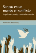 Ser paz en un mundo en conflicto. Lo próximo que diga cambiará su mundo