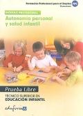Autonomía personal y salud infantil. Pruebas libres. Técnico Superior en Educación Infantil. Formación profesional para el empleo.