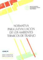 Normativa para la evaluación de los ambientes térmicos de trabajo