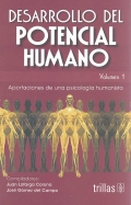 Desarrollo del potencial humano. Aportaciones de una psicología humanista. Volumen 1.