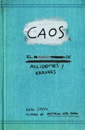 Caos. El manual de accidentes y errores.