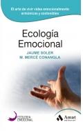 Ecologia emocional. El arte de vivir vidas emocionalmente armónicas y sostenibles.