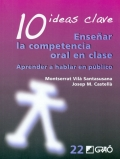 10 ideas clave. Enseñar la competencia oral en clase. Aprender a hablar en público.
