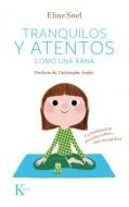 Tranquilos y atentos como una rana. La meditación para los niños...con sus padres