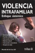Violencia  intrafamiliar. Enfoque sistémico.