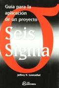Guía para la aplicación de un proyecto Seis Sigma