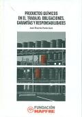 Productos químicos en el trabajo: obligaciones, garantías y responsabilidades.