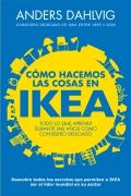 Cómo hacemos las cosas en Ikea. Todo lo que aprendí siendo director general y presidente de Ikea.