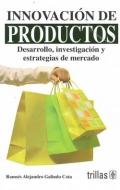 Innovación de productos. Desarrollo, investigación y estrategias de mercado.