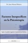 Factores inespecíficos en la psicoterapia. Según el modelo cognitivo constructivista realista.