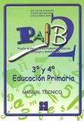 PAIB 2. Prueba de aspectos instrumentales básicos en lenguaje y matematicas. 3 y 4 de educación primaria. Manual técnico.