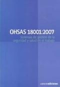 OHSAS 18001:2007. Sistemas de seguridad y salud en el trabajo. - Requisitos