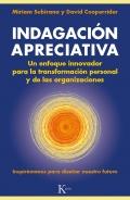 Indagación apreciativa. un enfoque innovador para la transformación personal y de las organizaciones