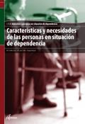 Características y necesidades de las personas en situación de dependencia. Servicios socioculturales y a la comunidad. CFGM. Atención a personas en situación de dependencia
