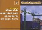 Manual de seguridad para operadores de grúas torre. Manual de prevención 7