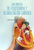 Guia practica de fisioterapia y rehabilitación cardiaca.