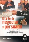 El arte de negociar y persuadir. Presentaciones eficaces. Cómo obtener el sí. Las claves del lenguaje corporal Networking.