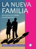 La nueva familia. Alternativas de trabajo psicoterapéutico