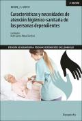 Características y necesidades de atención higiénico-sanitaria de las personas dependientes. UF0119