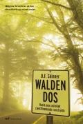 Walden Dos. Hacia una sociedad científicamente construida