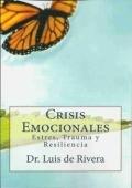 Crisis emocionales. Estrés, Trauma y Resiliencia