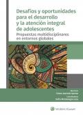 Desafíos y oportunidades para el desarrollo y la atención integral de adolescentes. Propuestas multidisciplinares en entornos globales