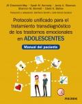 Protocolo unificado para el tratamiento transdiagnóstico de los trastornos emocionales en adolescentes. Manual del paciente